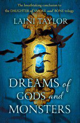 Dreams of Gods and Monsters (Daughter of Smoke and Bone Book 3)