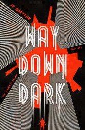 Way Down Dark (Australia Trilogy Book 1)