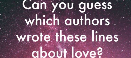 Quiz: which famous authors wrote these lines about love