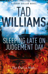 Sleeping Late on Judgement Day (Bobby Dollar Book 3)