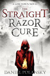 The Straight Razor Cure (Low Town Book 1)