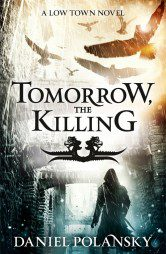 Tomorrow, the Killing (Low Town Book 2)