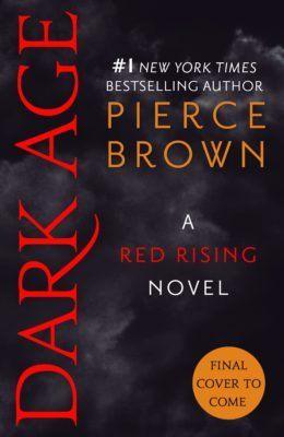 Dark Age: Red Rising Series 5, By Pierce Brown