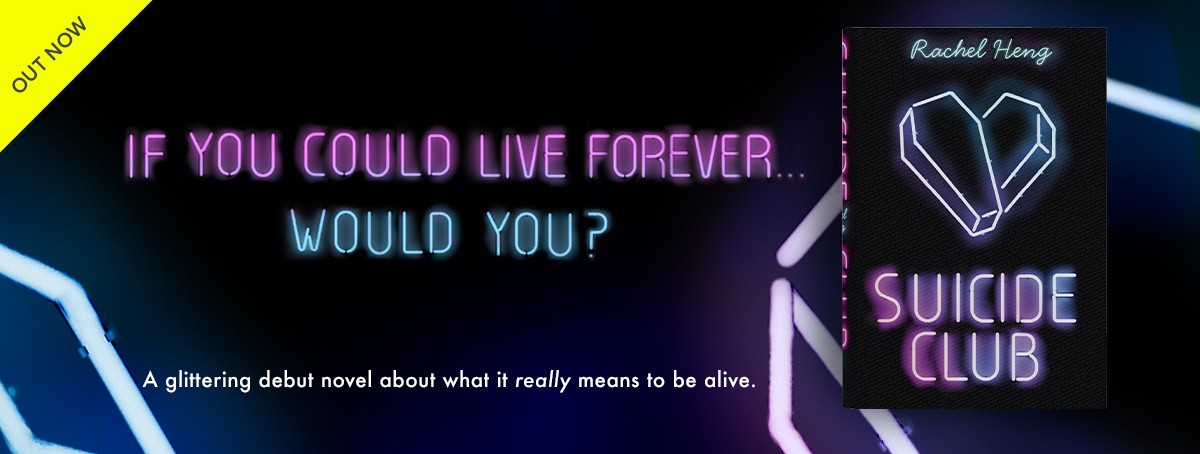 Out this month - SUICIDE CLUB. If you could live forever, would you? A glittering debut novel about what it really means to be alive.