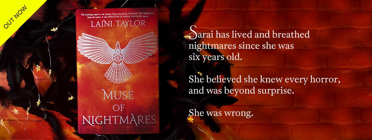 OUT NOW - the magical sequel to Strange the Dreamer, Muse of Nightmares