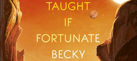 Cover Reveal: To Be Taught, If Fortunate by Becky Chambers