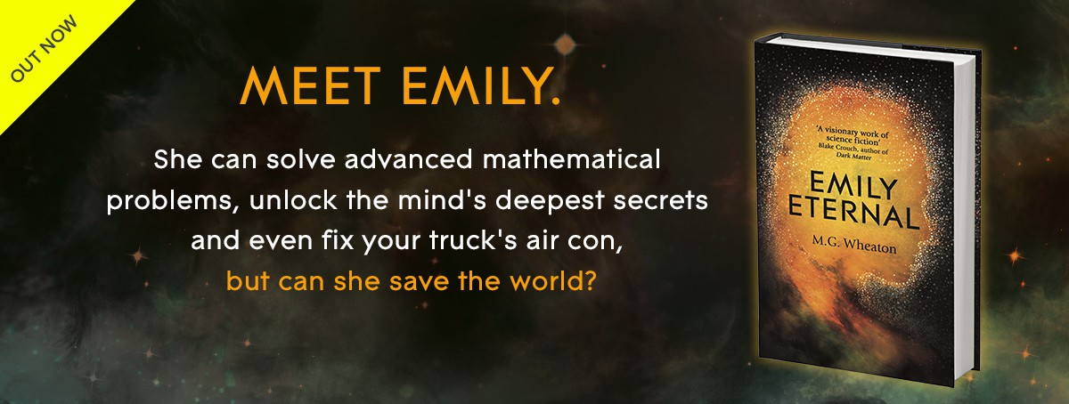 EMILY ETERNAL: The astonishing debut novel by M. G Wheaton - perfect for fans of Becky Chambers and James Smythe.