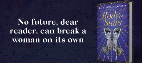 Free Extract: Body of Stars by Laura Maylene Walter